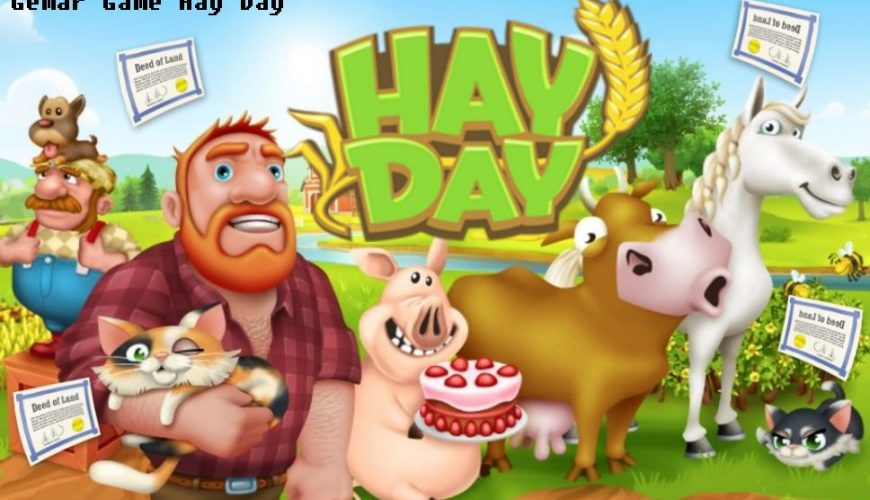 Gemar Game Hay Day