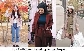 Tips Outfit Saat Traveling ke Luar Negeri