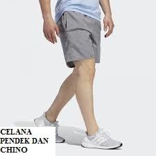 Celana Pendek dan Chino